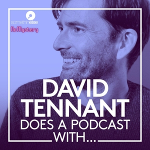David Tennant Does a Podcast With… by Somethin' Else & No Mystery