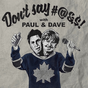 Don't Say...with Paul & Dave by Dave Foley, Paul Greenberg, Eban Schletter, Crissy Guerrero, Jackie Harris