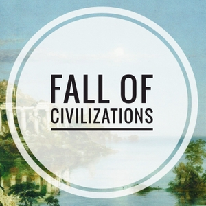 Fall of Civilizations Podcast by Paul Cooper