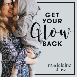 Get Your Glow Back by Madeleine Shaw