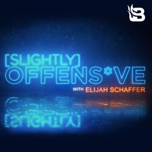 Slightly Offensive with Elijah Schaffer by Blaze Podcast Network