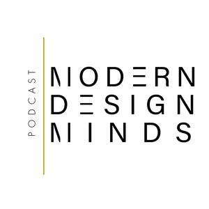 Modern Design Minds Podcast by The Modern Craftsman Podcast