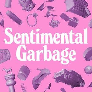 Sentimental Garbage by Justice for Dumb Women