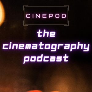 The Cinematography Podcast by The Cinematography Podcast