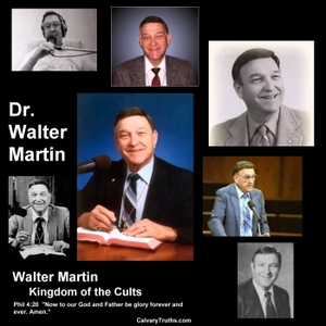 Dr. Walter Martin - Bible Studies - Kingdom of the Cults by Dr. Walter Martin