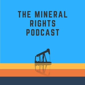 The Mineral Rights Podcast: Mineral Rights | Royalties | Oil and Gas | Matt Sands by Matt Sands