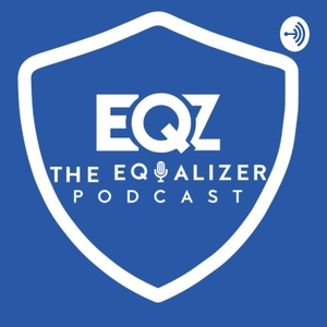 The Equalizer Podcast by The Equalizer