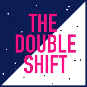 The Double Shift by Double Shift Productions