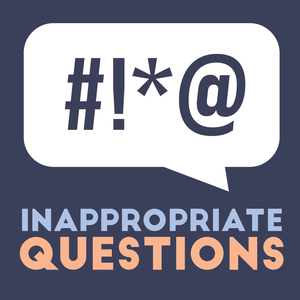 Inappropriate Questions by Inappropriate Questions