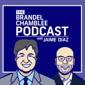 The Brandel Chamblee Podcast with Jaime Diaz by Brandel Chamblee and Jaime Diaz