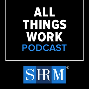 All Things Work From SHRM by Society for Human Resource Management