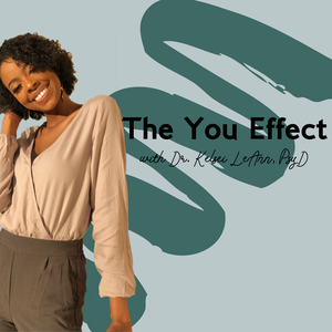 The You Effect by Dr. Kelsei LeAnn, PsyD