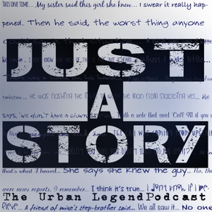 Just A Story: Urban Legend Podcast by Just A Story Urban Legend Podcast