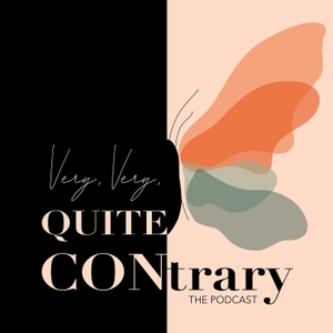 Very, Very, Quite Contrary Podcast by janny organically
