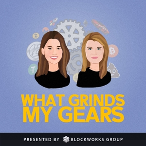 What Grinds My Gears by Meltem Demirors and Jill Carlson | BlockWorks Group