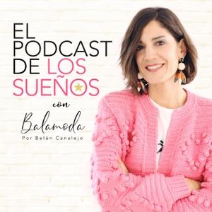 El Podcast de los Sueños by Balamoda