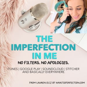 The Imperfection in Me by Lauren Eliz +  What is Perfection LLC.