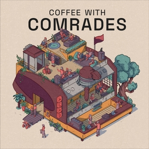 Coffee with Comrades by Coffee with Comrades