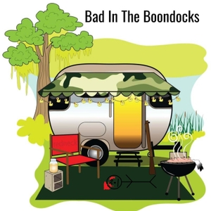 Bad In The Boondocks by Stan and Jeru