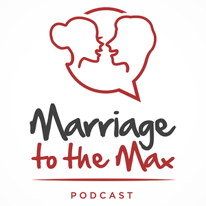 Marriage to the Max Podcast by Brett and Kellie Hurst