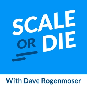 Scale or Die by Dave Rogenmoser