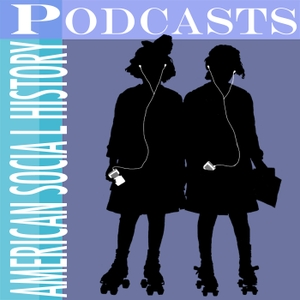 ASHP Podcast by American Social History Project ·  Center for Media and Learning