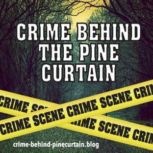Crime Behind the Pine Curtain by Valerie Reddell / Tim Martin
