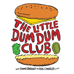 The Little Dum Dum Club with Tommy & Karl by Tommy Dassalo & Karl Chandler