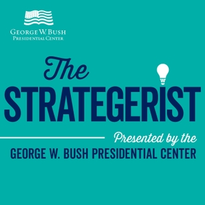 The Strategerist by George W. Bush Institute