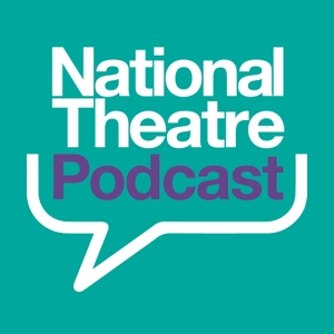 The National Theatre Podcast by National Theatre