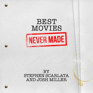 BEST MOVIES NEVER MADE by Electric Surge Network