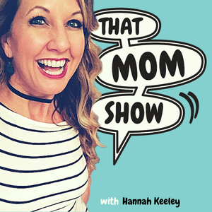 That Mom Show by Hannah Keeley