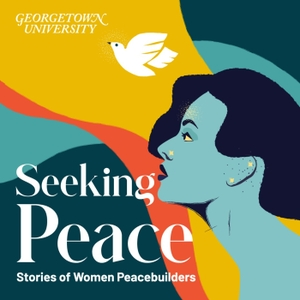 Seeking Peace by Georgetown Institute for Women, Peace and Security