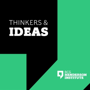 Thinkers & Ideas by BCG Henderson Institute