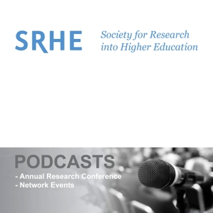 SRHE (Society for Research into Higher Education) Conference And Network Podcasts by SRHE (Society for Research into Higher Education)