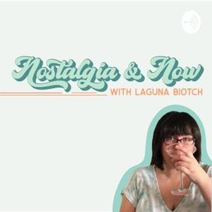 Nostalgia & Now with Laguna Biotch by Laguna Biotch
