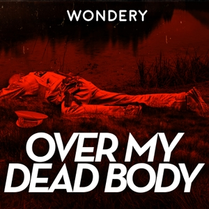Over My Dead Body by Wondery