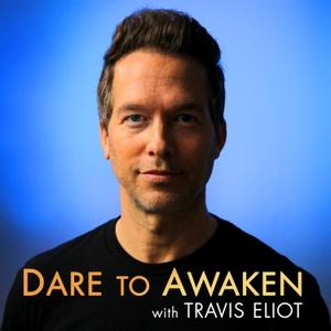Dare to Awaken by Travis Eliot