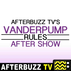 Vanderpump Rules Reviews and After Show - AfterBuzz TV by AfterBuzz TV