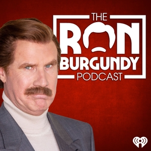 The Ron Burgundy Podcast by iHeartRadio & Ron Burgundy