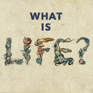 What Is Life? by Carl Zimmer