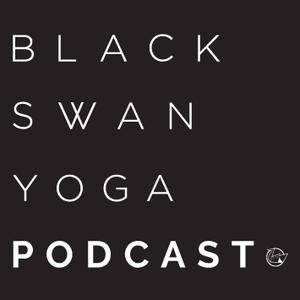 Black Swan Yoga Podcast by Black Swan Yoga