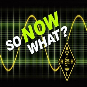 ARRL So Now What? by ARRL
