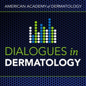 AAD's Dialogues in Dermatology by American Academy of Dermatology