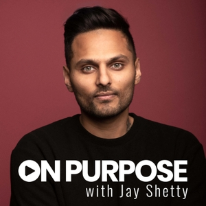 On Purpose with Jay Shetty by Jay Shetty and Kast Media