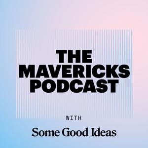 The Mavericks Podcast. by Charlie Gladstone