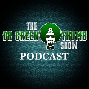 The Dr. Greenthumb Show Podcast by B-Real