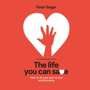 The Life You Can Save by Peter Singer (Audiobook) by The Life You Can Save