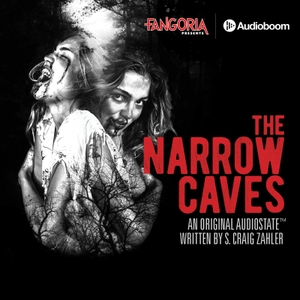 The Narrow Caves by FANGORIA + Audioboom