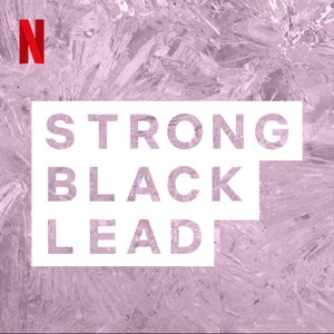 Strong Black Lead by Netflix
